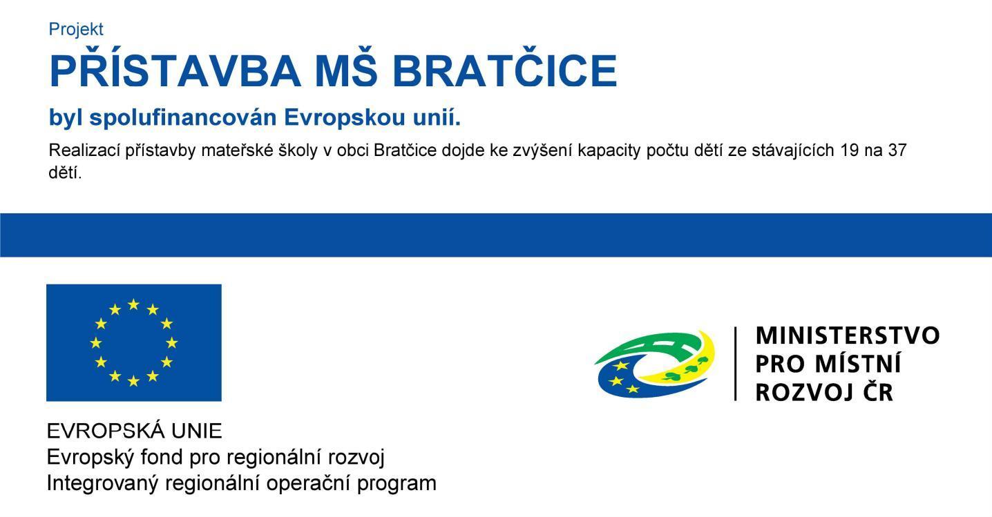 Rozšíření učebních kapacit MŠ Bratčice
